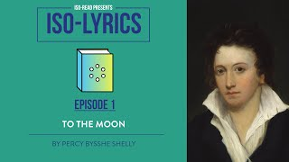 Iso-Lyrics EP1: To The Moon by Percy Bysshe Shelley