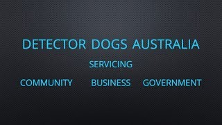 Detector Dogs Australia - Community - Business - Government