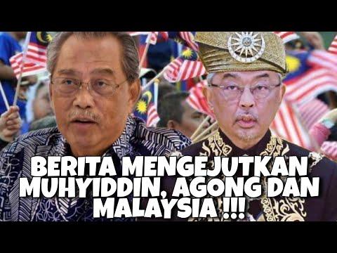 BERITA MENGEJUTKAN AGONG, MUHYIDDIN DAN MALAYSIA !!!