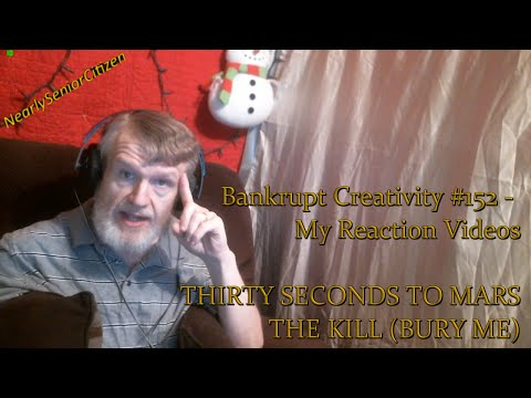 30 SECONDS TO MARS - THE KILL : Bankrupt Creativity #152 - My Reaction Videos