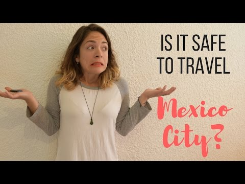 Is it Safe to Travel to Mexico City?