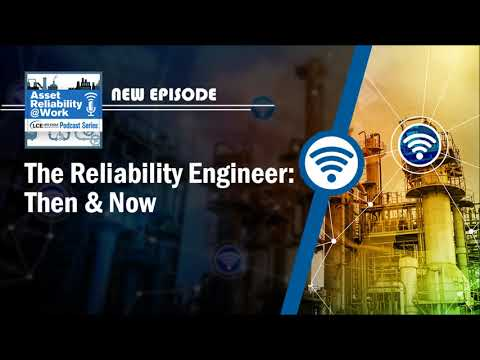 The Reliability Engineer: Then &Now