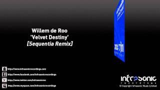 Willem de Roo - Velvet Destiny (Sequentia Remix)