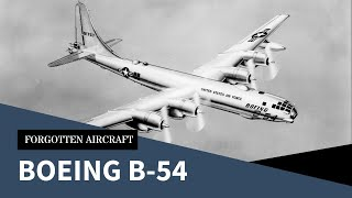 The Boeing B-54; Ultimate Superfortress