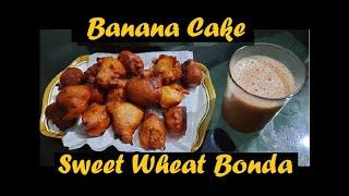 Banana Cake   Sweet Wheat Bonda   Pazha Cake