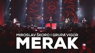 miroslav škoro i grupa vigor merak official video