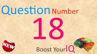 Question Number 018 - Boost Your IQ - Daily Dose to keep your brain healthy