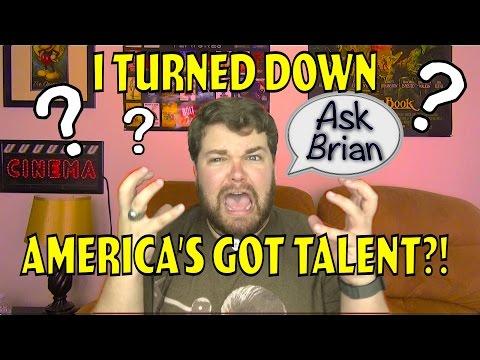 I TURNED DOWN AMERICA'S GOT TALENT?! - Ask Brian
