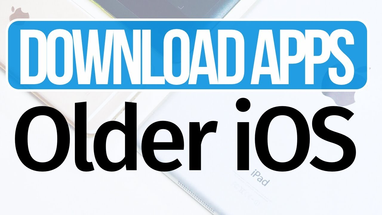How to Download & Install Apps on Older Version of iOS | iPhone iPad iPod  touch