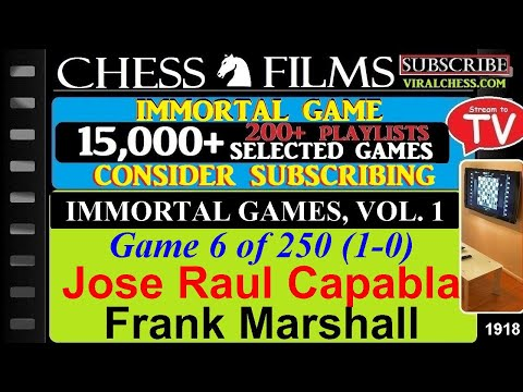 Chess: Immortal Games, Volume 1 (#6 of 250): Jose Raul Capablanca vs. Frank Marshall