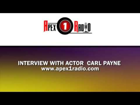APEX 1 RADIO : Interview with  Actor Carl Payne - Let me see you Act