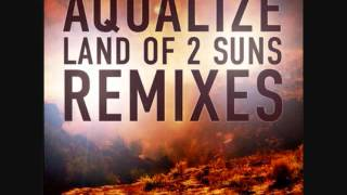 Aqualize - The Land Of 2 Suns (Phaxe Remix)