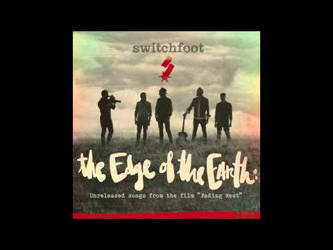 Switchfoot - The Edge of the Earth [Official Audio]