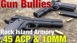Baixar Meet the Rock Island .45 and 10mm 1911s on Gun Bullies!