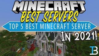 Top 5 Best Minecraft Servers of 2021!