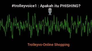 #Trolleyvoice1 : Apakah itu PHISHING?