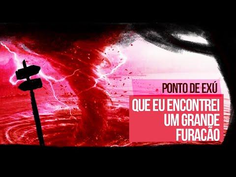 PONTO DE EXU - (QUE EU ENCONTREI UM GRANDE FURACÃO)