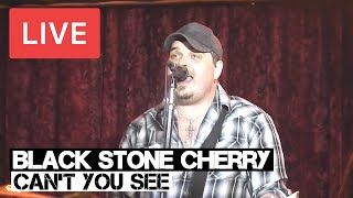 Black Stone Cherry   Cant You See   LIVE at The Borderline