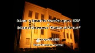 """Palestra """"A Estrada de Ferro Araraquara (EFA)"""