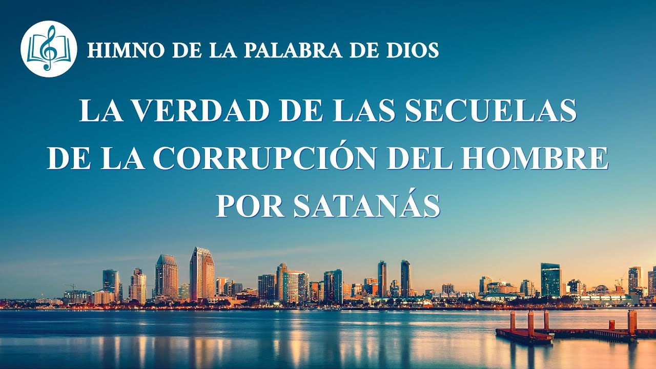 Canción cristiana | La verdad de las secuelas de la corrupción del hombre por Satanás