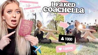 I FAKED a TRIP to COACHELLA on Instagram and THIS Is What Happened...