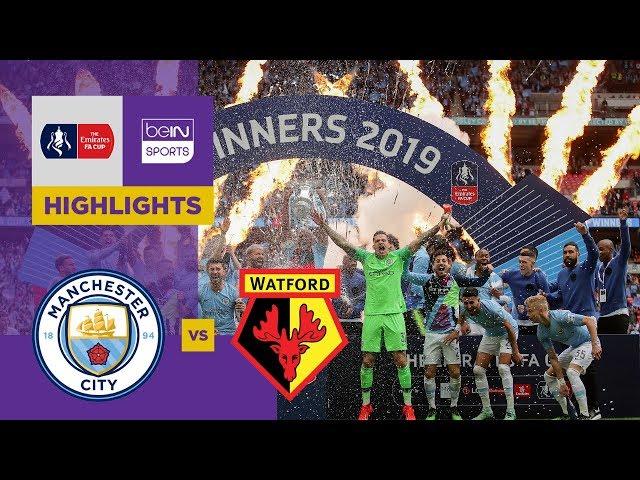 Manchester City 6-0 Watford | FA Cup 18/19 Final Match Highlights