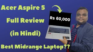 Acer Aspire 5 Detailed Review How good is this midrange allrounder laptop for everyone in Hindi