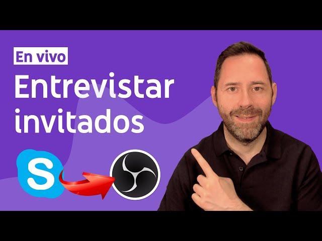 Entrevistar invitados en OBS con Skype