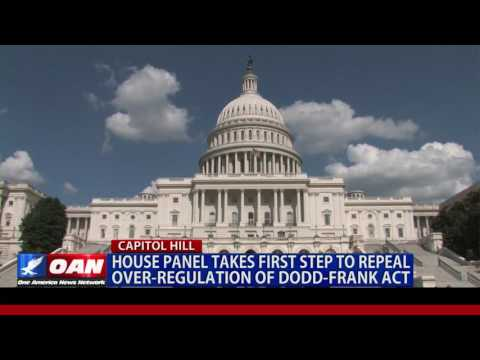 House Panel Takes First Step to Repeal Over-Regulation of Dodd-Frank Act