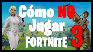 Como NO Jugar Fortnite (Parte 3) - Carlos Arocha