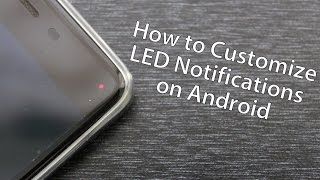 How to Customize LED Pulse Notifications on Android