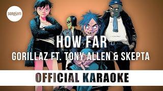 Gorillaz - How Far? ft. Tony Allen & Skepta (Official Karaoke Instrumental) | SongJam