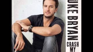 Luke Bryan  - Dirt Road Diary (Crash My Party Album)