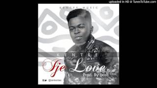 KENTEE -  IJE LOVE (PRODUCED BY IJOSH)