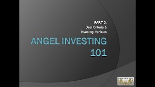 Part 3: WCBA Angel Investing - Deal Criteria and Investing Vehicles