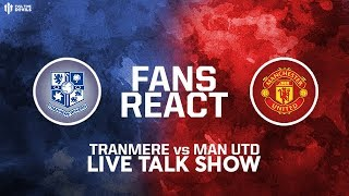 TRANMERE - MAN UTD | FA Cup 4th Round Live Reaction And Phone In