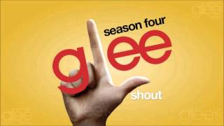 Shout - Glee Cast [HQ] (DOWNLOAD)