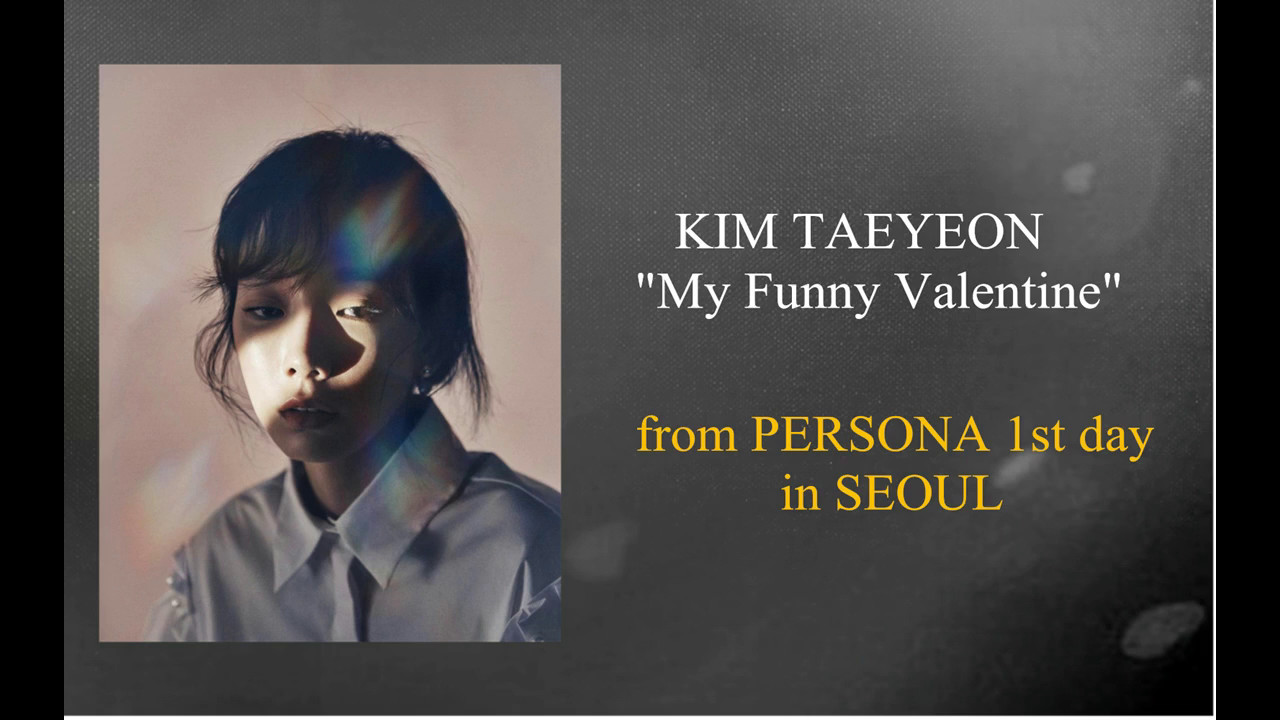 [Lyrics] Taeyeon   My Funny Valentine (from PERSONA Concert)