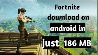 Fortnite download on android in 186 mb 2018 || by Technical Blast ||