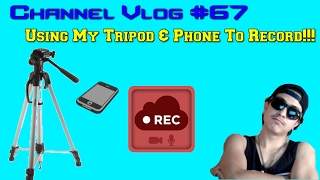 Channel Vlog #67 - Using My Tripod & Phone To Record!!! | Terren The Happy Guy