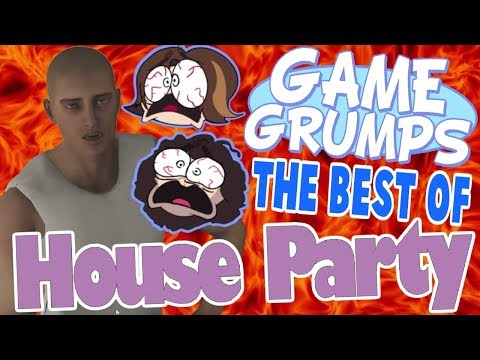 Game Grumps - The Best of HOUSE PARTY
