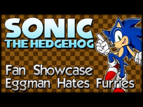 Sonic Fan Showcase : Eggman Hates Furries