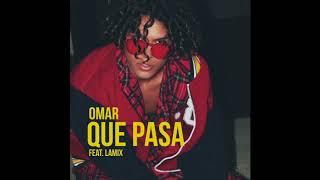 Omar Rudberg - Que Pasa (ft. Lamix) [Audio]