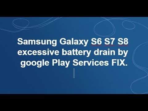 Samsung Galaxy S6 S7 S8 Battery Drain Fix. Google Play Services.