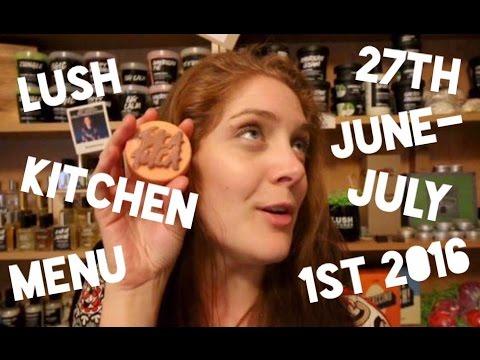 Lush Kitchen Menu - June 27th - July 1st 2016 - YouTube
