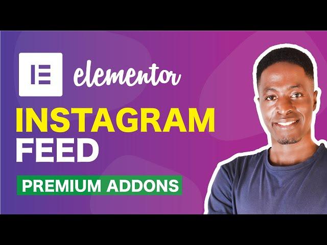 New Instagram API - Add Instagram Feed to Elementor using Premium Addons