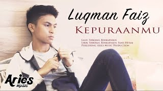 Luqman Faiz - Kepuraanmu (Official Music Video with Lyric)
