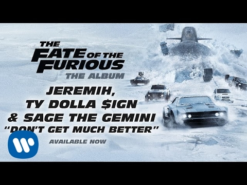 Thumbnail: Jeremih, Ty Dolla $ign, & Sage The Gemini - Don't Get Much Better (The Fate Of The Furious)