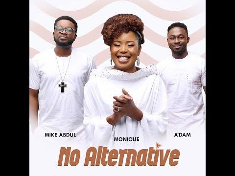 NO ALTERNATIVE  by MoniQue+A'DAM+MikeABDUL
