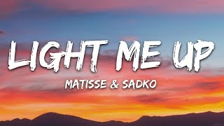 Matisse & Sadko, Raiden - Light Me Up (Lyrics)
